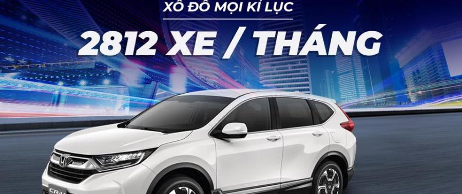 [Honda CR-V] – XÔ ĐỔ MỌI KỶ LỤC DOANH SỐ VỚI 2.812 XE TRONG THÁNG 1/2019