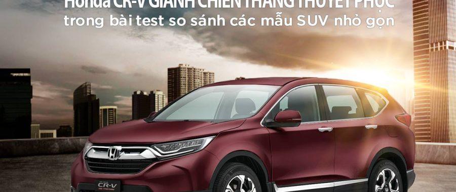 [Honda CR-V] – DÀNH VỊ TRÍ QUÁN QUÂN TRONG BÀI TEST CÁC MẪU SUV CÙNG PHÂN KHÚC